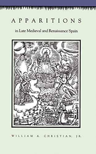 9780691008264: Apparitions in Late Medieval and Renaissance Spain