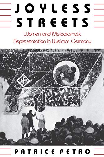9780691008301: Joyless Streets: Women and Melodramatic Representation in Weimar Germany