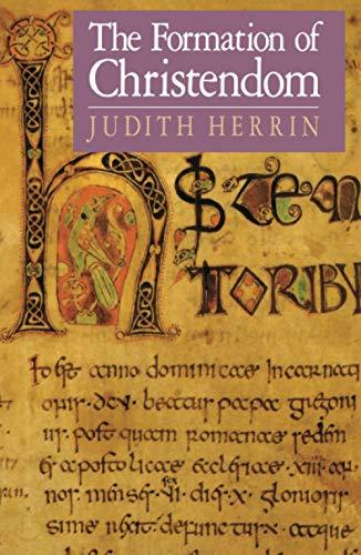 The Formation of Christendom (Princeton Paperbacks): Herrin, Judith