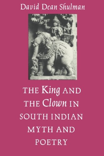 9780691008349: The King and the Clown in South Indian Myth and Poetry (Princeton Legacy Library)