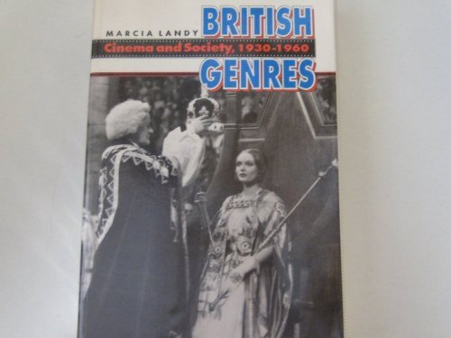 BRITISH GENRES. CINEMA AND SOCIETY, 1930-1960 [PAPERBACK]
