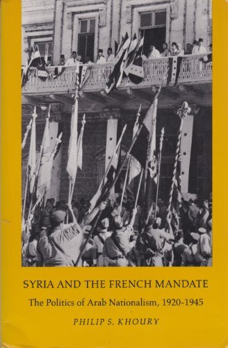 9780691008431: Syria and the French Mandate: The Politics of Arab Nationalism, 1920-1945 (Princeton Studies on the Near East)