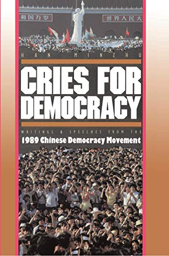 Cries for Democracy: Writings and Speeches from the 1989 Chinese Democracy Movement (Paperback): ...
