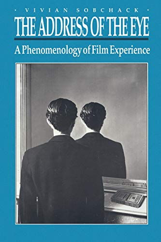 9780691008745: The Address of the Eye: A Phenomenology of Film Experience