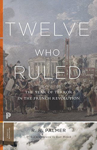 9780691008882: Twelve Who Ruled: The Year of the Terror in the French Revolution