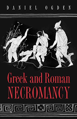 9780691009049: Greek and Roman Necromancy.