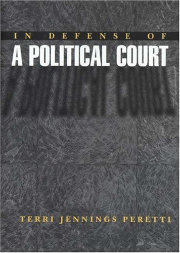 9780691009056: In Defense of a Political Court.