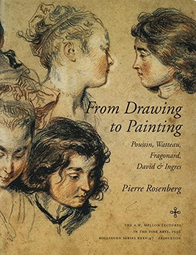 From Drawing to Painting : Poussin, Watteau, Fragonard, David & Ingres.: Rosenberg, Pierre