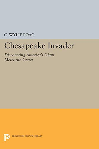 9780691009193: Chesapeake Invader: Discovering America's Giant Meteorite Crater