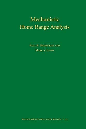9780691009285: Mechanistic Home Range Analysis. (MPB-43) (Monographs in Population Biology)