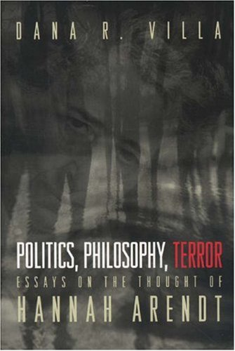 9780691009346: Politics, Philosophy, Terror: Essays on the Thought of Hannah Arendt