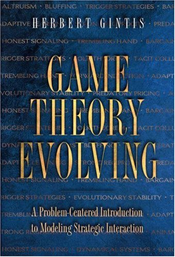 9780691009438: Game Theory Evolving: A Problem-Centered Introduction to Modeling Strategic Interaction