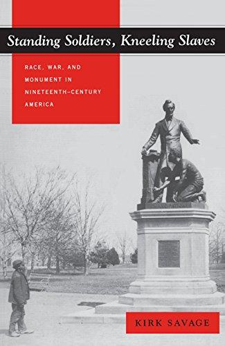 9780691009476: Standing Soldiers, Kneeling Slaves: Race, War, and Monument in Nineteenth-Century America