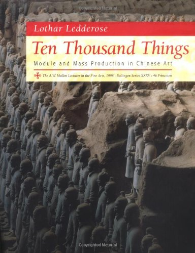 9780691009575: Ten Thousand Things: Module and Mass Production in Chinese Art.
