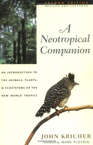 9780691009742: Neotropical Companion: An Introduction to the Animals, Plants, and Ecosystems of the New World Tropics