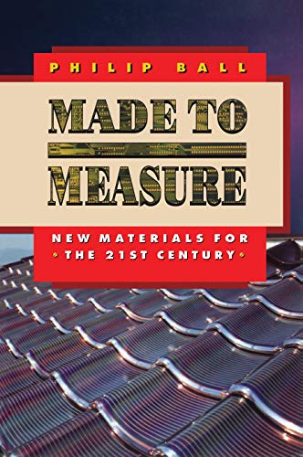 9780691009759: Made to Measure: New Materials for the 21st Century