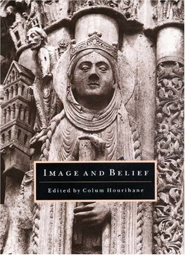 9780691010038: Image and Belief: Studies in Celebration of the Eightieth Anniversary of the Index of Christian Art (Publications of the Department of Art and Archaeology, Princeton University)