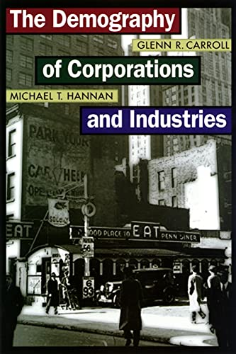 The Demography of Corporations and Industries: Carroll, Glenn R., Hannan, Michael T.