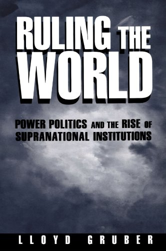 9780691010410: Ruling the World: Power Politics and the Rise of Supranational Institutions