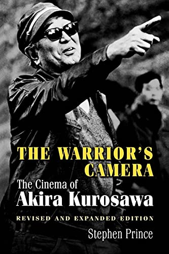 The Warrior's Camera : The Cinema of Akira Kurosawa