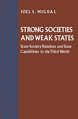 9780691010731: Strong Societies and Weak States - State-Society Relations and State Capabilities in the Third World