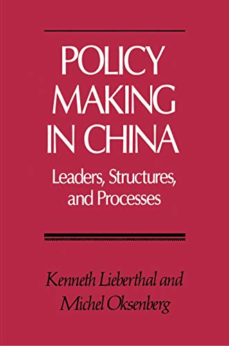Policy Making in China: Leaders, Structures, and Processes: Kenneth Lieberthal
