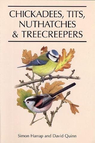 Chickadees, Tits, Nuthatches & Treecreepers.: Harrap, Simon, & David QUINN
