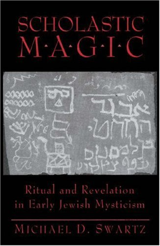 9780691010984: Scholastic Magic: Ritual and Revelation in Early Jewish Mysticism (Princeton Legacy Library)