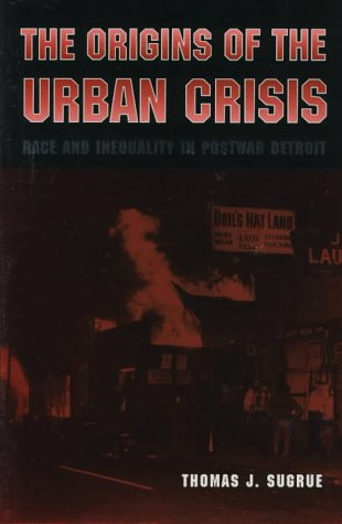 9780691011011: The Origins of the Urban Crisis