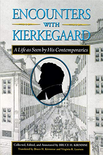 Encounters with Kierkegaard : a life as seen by his contemporaries.: Kirmmse, Bruce H.