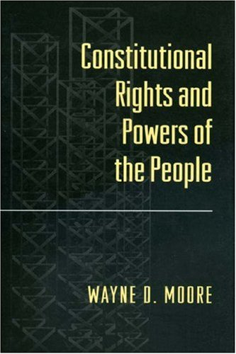 9780691011110: Constitutional Rights and Powers of the People