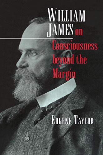 William James on Consciousness Beyond the Margin