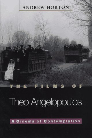 9780691011417: The Films of Theo Angelopoulos: A Cinema of Contemplation