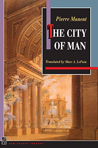 The City of Man: Pierre Manent