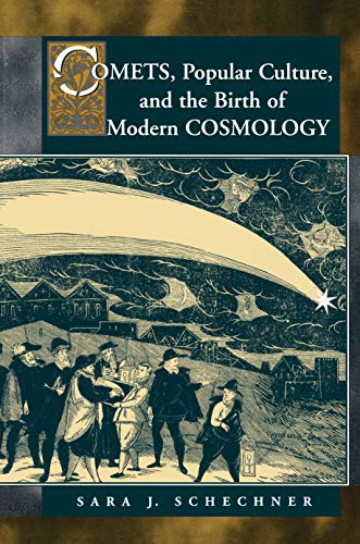 Comets, Popular Culture, and the Birth of Modern Cosmology: Schechner, Sara