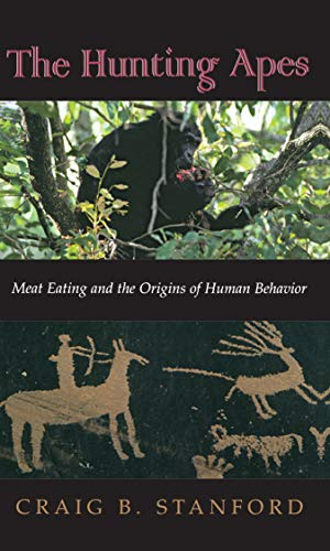 9780691011608: The Hunting Apes: Meat Eating and the Origins of Human Behavior