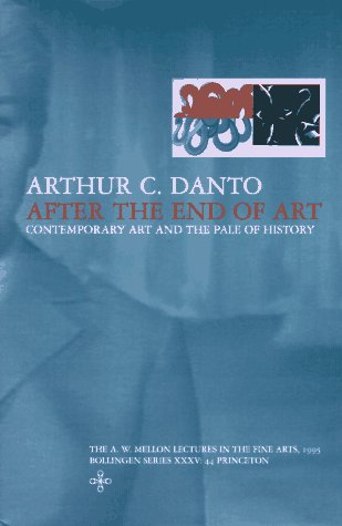 9780691011738: After the End of Art: Contemporary Art and the Pale of History (The A. W. Mellon Lectures in the Fine Arts)