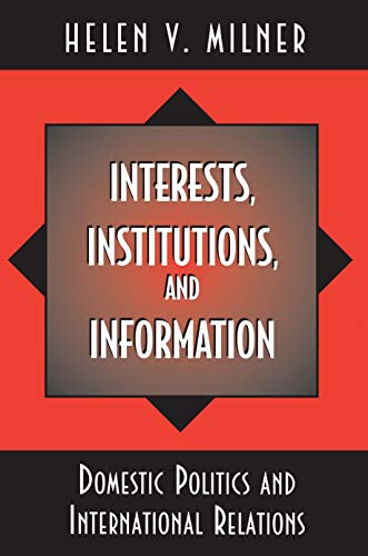 9780691011769: Interests, Institutions, and Information