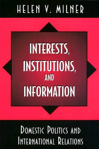 9780691011776: Interests, Institutions, and Information
