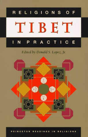 Religions of Tibet in Practice: Lopez, Jr., Donald S. (Edited by)