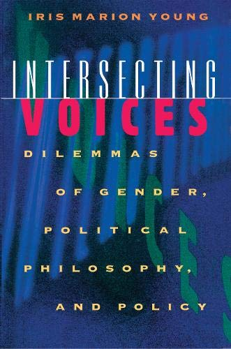 9780691012018: Intersecting Voices: Dilemmas of Gender, Political Philosophy, and Policy