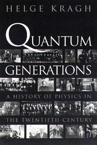 9780691012063: Quantum Generations: A History of Physics in the Twentieth Century
