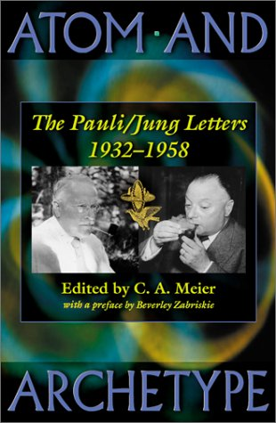 9780691012070: Atom and Archetype: The Pauli/Jung Letters, 1932-1958