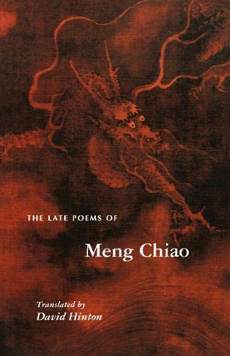 The Late Poems of Meng Chiao: Chiao, Meng
