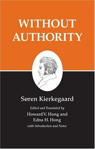 Without Authority: The Lily in the Field and the Bird of the Air, Two Ethical-Religious Essays, ...