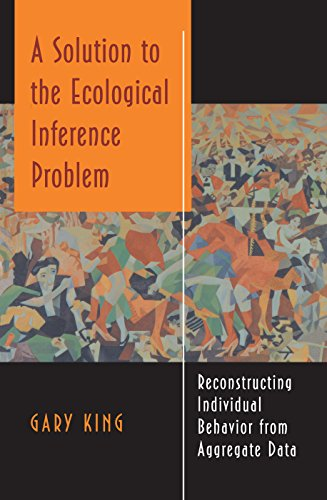 9780691012407: A Solution to the Ecological Inference Problem: Reconstructing Individual Behavior from Aggregate Data