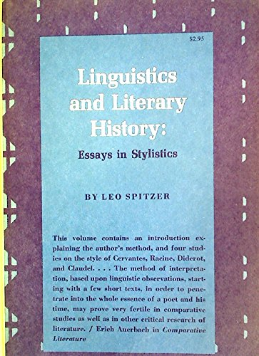 Linguistics and Literary History: Essays in Stylistics: Spitzer, Leo