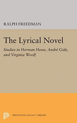 9780691012674: The Lyrical Novel: Studies in Herman Hesse, Andre Gide, and Virginia Woolf (Princeton Legacy Library)