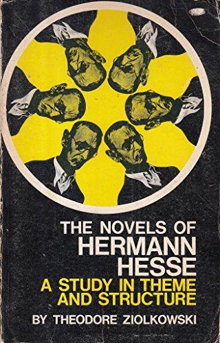 The Novels of Hermann Hesse : A: Theodore J. Ziolkowski