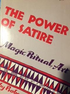 9780691012766: The Power of Satire: Magic, Ritual, Art